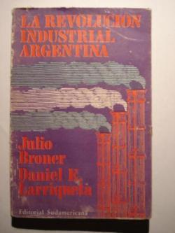 Ver os detalles de:  La revolución industrial argentina