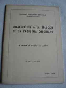Ver os detalles de:  Colaboración a la solución de un problema coloniano. La patria de Cristóbal Colón. Fascículo III