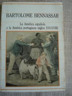 Ver os detalles de:  La América española y la América portuguesa (siglos XVI-XVIII)