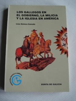 Ver os detalles de:  Los gallegos en el gobierno, la milicia y la Iglesia  en América