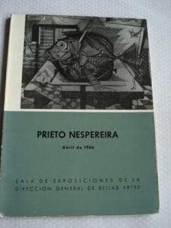 Ver os detalles de:  Julio Prieto Nespereira. Abril de 1966. Sala de exposiciones de la Dirección General de Bellas Artes. Exposición antológica. Catñalogo Nª XCI