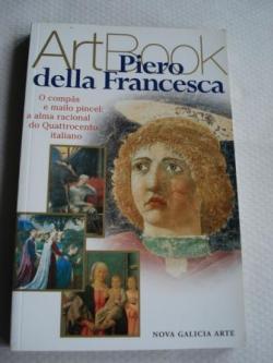 Ver os detalles de:  Piero della Francesca. O compás e mailo pincel: a alma racional do Quattrocento italiano (Art Book)