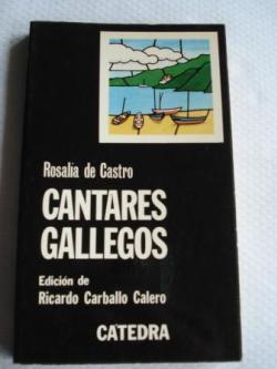 Ver os detalles de:  Cantares gallegos. Edición de Ricardo Carballo Calero