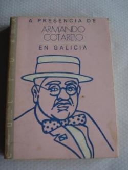 Ver os detalles de:  A presencia de Armando Cotarelo en Galicia