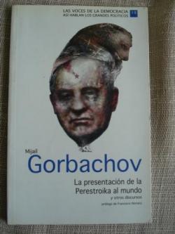 Ver os detalles de:  La presentación de la  Perestroika al mundo y otros discursos