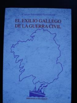 Ver os detalles de:  El exilio gallego de la Guerra Civil (Galicia)