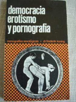 Ver os detalles de:  Democracia, erotismo y pornografía