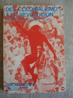 Ver os detalles de:  Del colonialismo a la revolución. Breve historia de América Latina