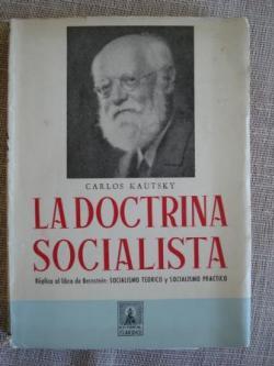 Ver os detalles de:  La doctrina socialista. Réplica al libro de Bernstein: Socialismo teórico y Socialismo práctico