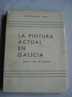 Ver os detalles de:  La pintura actual en Galicia (Notas para un ensayo)