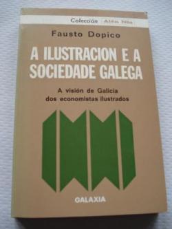 Ver os detalles de:  A Ilustración e a sociedade galega. A visión de Galicia dos economistas ilustrados
