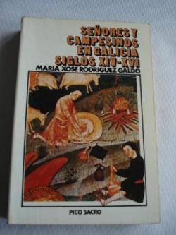 Ver os detalles de:  Señores y campesinos en Galicia. Siglos XIV-XVI