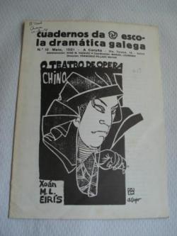 Ver os detalles de:  Cuadernos da Escola Dramática Galega. Nº 18 - Maio, 1981. O teatro de ópera chino