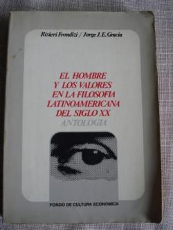 Ver os detalles de:  El hombre y los valores en la filosofía latinoamericana del siglo XX. Antología