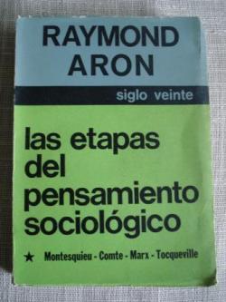 Ver os detalles de:  Las etapas del pensamiento sociológico. Tomo I
