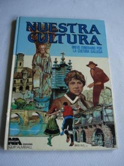 Ver os detalles de:  Nuestra cultura. Breve itinerario por la cultura gallega (Banda deseñada)