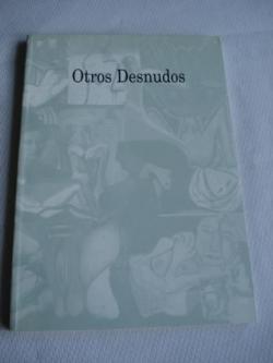 Ver os detalles de:  Otros Desnudos. El Arte Gallego entre dos generaciones: 1920-1950. Exposición Fundación Caixa Galicia- Galicia, 1996