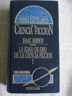 Ver os detalles de:  La edad de oro de la Ciencia Ficción. Tomo I