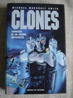 Ver os detalles de:  Clones. Crónicas de un futuro imperfecto