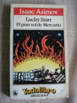 Ver os detalles de:  Lucky Starr. El gran sol de Mercurio