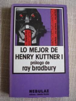 Ver os detalles de:  Lo mejor de Henry Kuttner I. Prólogo de Ray Bradbury