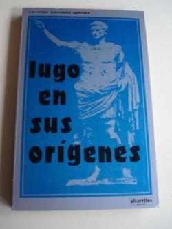 Ver os detalles de:  Lugo en sus orígenes