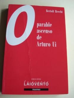 Ver os detalles de:  O parable ascenso de Arturo Ui. Tradución ao galego de Sonsoles Cerviño López