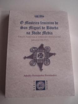 Ver os detalles de:  O mosteiro feminino de San Miguel de Bóveda na Idade Media. Estudo histórico e colección documental (séculos XII-XV)
