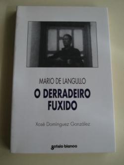 Ver os detalles de:  Mario de Langullo. O derradeiro fuxido