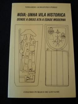 Ver os detalles de:  Noia: Unha vila histórica dende a orixe á Edade Moderna