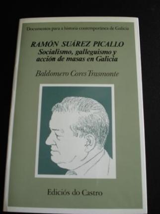 Ramón Suárez Picallo. Socialismo, galleguismo y acción de masas en Galicia - Ver os detalles do produto