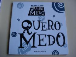 Ver os detalles de:  Quero medo. 20 narradores galegos ilustrados por 20 pintores e debuxantes