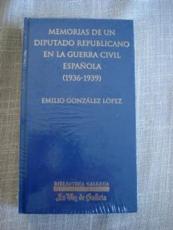 Ver os detalles de:  Memorias de un diputado republicano durante la Guerra Civil Española (1936-1939)