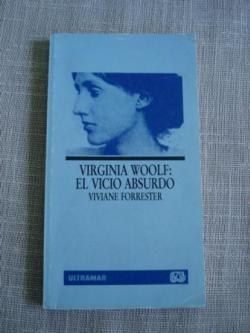 Ver os detalles de:  Virginia Woolf: El vicio absurdo
