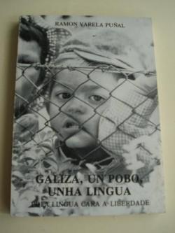 Ver os detalles de:  Galiza, un pobo, unha lingua. Pola lingua cara á liberdade