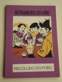 Ver os detalles de:  Refraneiro do viño. Colección O moucho, nº 3 (3ª ed. / 1973)