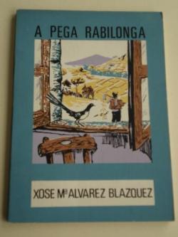 Ver os detalles de:  A pega rabilonga. Colección O moucho, nº 20