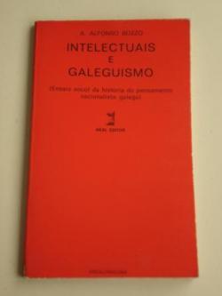Ver os detalles de:  Intelectuais e galeguismo (Ensaio encol da historia do pensamento nacionalista galego)