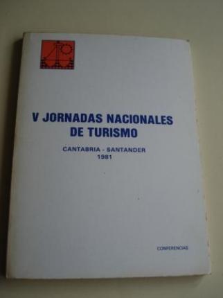 V JORNADAS NACIONALES DE TURISMO. CANTABRIA - SANTANDER 1981. Conferencias - Ver os detalles do produto