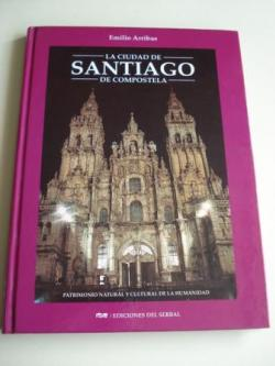 Ver os detalles de:  La ciudad de Santiago de Compostela. Patrimonio natural y cultural de la Humanidad
