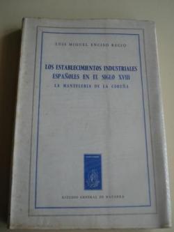 Ver os detalles de:  Los establecimientos industriales españoles en el siglo XVIII. La mantelería de La Coruña