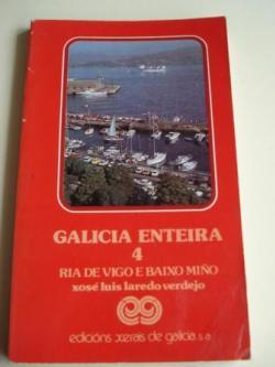Ver os detalles de:  Galicia enteira. Volume 4. Ría de Vigo e Baixo Miño. Primeira edición (1982)