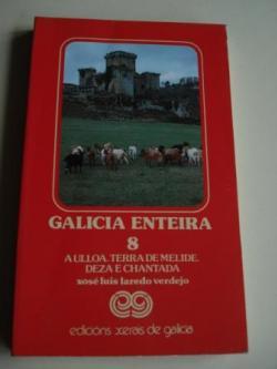 Ver os detalles de:  Galicia enteira. Volume 8: A Ulloa, Terra de Melide Deza e Chantada. Primeira edición (1985)