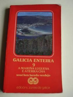 Ver os detalles de:  Galicia enteira. Volume 9. A Mariña luguesa e a Terra Chá. Primeira edición (1986)