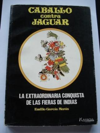 Caballo contra jaguar. La extraordinaria conquista de las fieras de Indias - Ver os detalles do produto