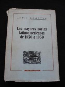Ver os detalles de:  Los mayores poetas latinoamericanos de 1850 a 1950