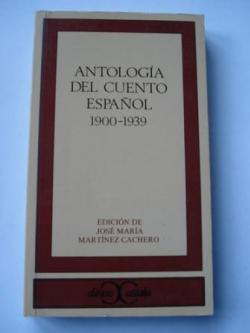 Ver os detalles de:  Antología del cuento español 1900-1939