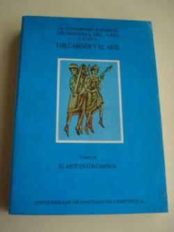 Ver os detalles de:  VI CONGRESO ESPAÑOL DE HISTORIA DEL ARTE C.E.H.A -16 a 20 de junio de 1986 -  LOS CAMINOS Y EL ARTE (ACTAS). TOMO II: EL ARTE EN LOS CAMINOS