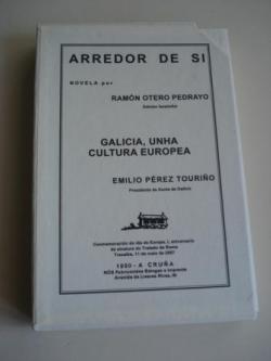 Ver os detalles de:  Arredor de si  (Edición facsimilar)  / Galicia, unha cultura europea (Emilio Pérez Touriño). Conmemoración do día de Europa. L aniversario da sinatura do Tratado de Roma. Trasalba, 11 de maio de 2007