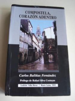 Ver os detalles de:  Compostela, corazón adentro. Breviario de una ciudad